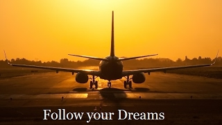 Be a Pilot, Be your Dream - (Aviation motivational video)