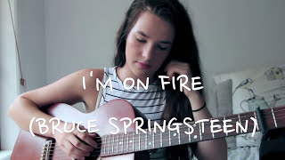 I'm On Fire (Bruce Springsteen) Cover - Mia Wray