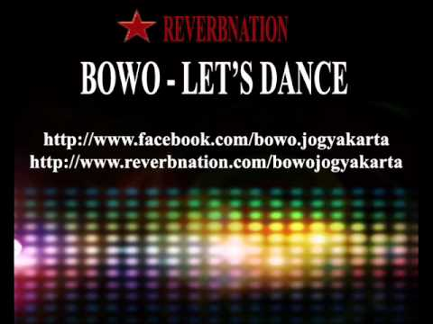 Bowo Let's Dance ( Electro House )