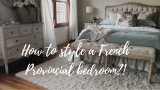 How To Style A French Provincial Bedroom!