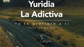 Yo Te Prefiero A Ti (Versión Banda) - Río Roma (Feat. Yuridia, La Adictiva)