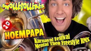 Snollebollekes  Hoempapa Karnaval Festival Mental Theo Freestyle RMX