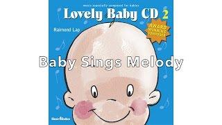 'Baby Sings Melody' by Raimond Lap