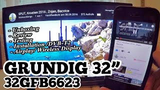 Grundig 32GFB6623, Unboxing, Review, Test, Airplay, WirelessDisplay