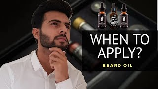 Beard Oil : When to apply & why? 😲🔥 / beginners guide/ 2018