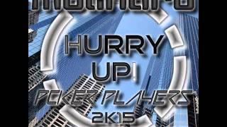 Roberto Molinaro - Hurry Up! (Poker Players 2k15 Nova Bootleg)