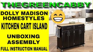 Dolly Madison HOMESTYLES KITCHEN CART 4528-95 UNBOXING ASSEMBLY  FULL INSTRUCTION MANUAL