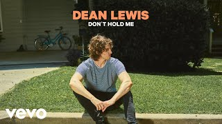 Dean Lewis   Don't Hold Me (Official Audio)