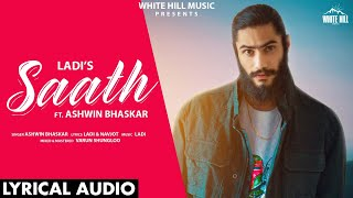 Saath (Lyrical Audio) | Ladi Ft. Ashwin Bhaskar | New Punjabi Song 2020 | White Hill Music