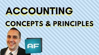 Accounting Concepts and Principles: Accounting Basics and Fundamentals