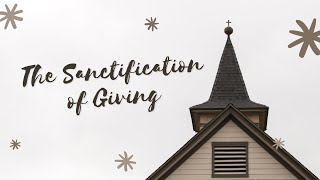 The Sanctification of Giving