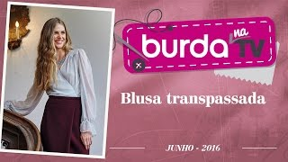 Burda na TV 93 – Blusa transpassada