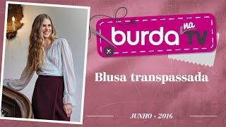 Burda na TV 93 – Blusa transpassada