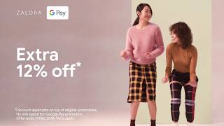 Get an extra 12% off* with Google Pay on ZALORA | Kholo.pk