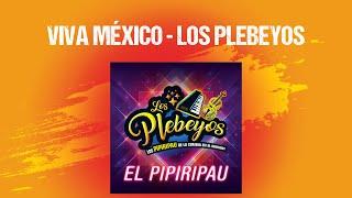 """Viva México"" – Los Plebeyos"