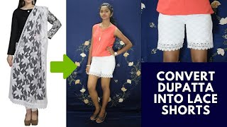 DIY: Convert/Reuse/Recycle Dupatta/Saree Into Lace Shorts ||Super Easy DIY |Arpana