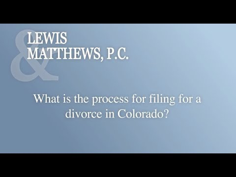 What Is The Process For Filing For A Divorce In Colorado?