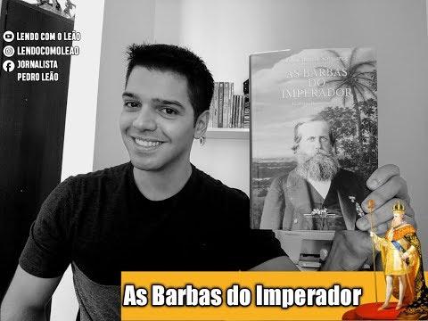 As Barbas do Imperador: a biografia de D. Pedro II - 2/2