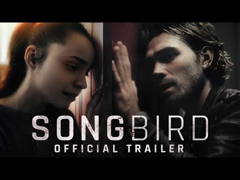 Songbird (Trailer)