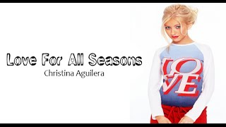 7 - Love for all seasons - Christina Aguilera (lyrics video)