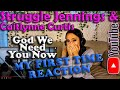 Struggle Jennings & Caitlynne Curtis - God We Need You Now, My First Time Reaction
