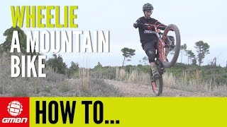 How To Wheelie A Mountain Bike | Essential MTB Skills