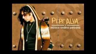 Pepe Alva   Pechito Corazon