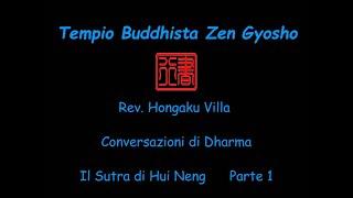 Rev. Hongaku Villa. Conversazioni di Dharma Il Sutra di Hui Neng Parte prima