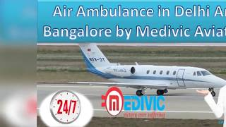 Now Protect Your Loved One Life by Medivic Air Ambulance in Delhi