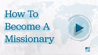 How To Become A Missionary