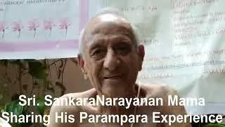 Sri. Sankara Narayanan Mama Sharing his Parampara Experience