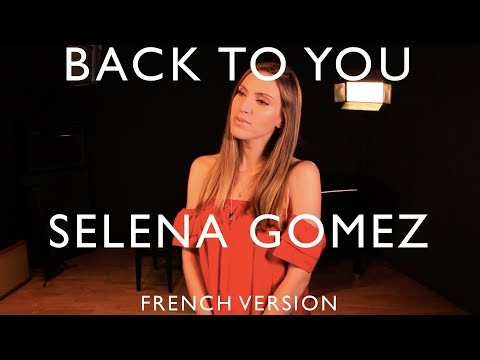 BACK TO YOU ( FROM 13 REASONS WHY ) SELENA GOMEZ ( FRENCH VERSION ) SARA&#39H COVER
