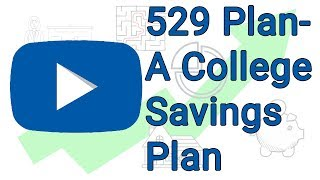 A College Savings Plan - 529 Plan Explained