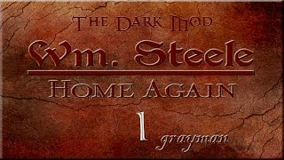 Let's Play The Dark Mod: William Steele 2: Home Again - 1 - Blackjack-Proof Baby