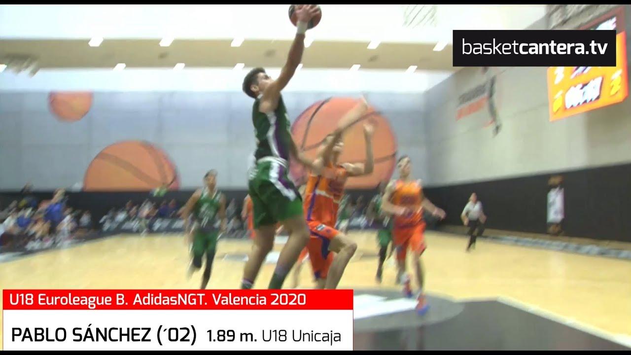 PABLO SÁNCHEZ (´02) 1.89 m. Junior UNICAJA.- Euroliga AdidasNGT. Valencia 2020 (BasketCantera.TV)