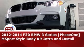 2012+ F30 BMW 3 Series M Sport Style [PhaseOne] Body Kit Intro and Install