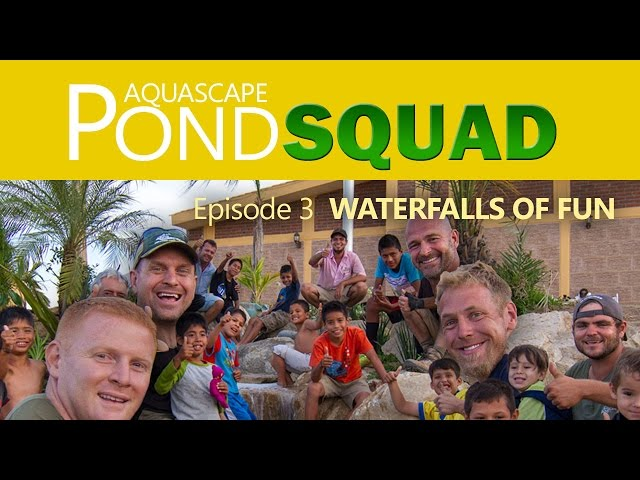 Aquascape Pond Squad - Waterfalls of Fun - Episode 3