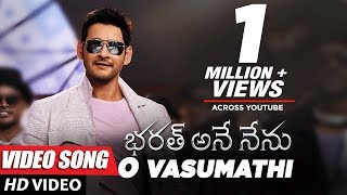 Bharat Ane Nenu Video Songs | O Vasumathi Full Video Song | Mahesh Babu, Kiara Advani