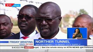 Nairobi water shortage will end after completion of Northern Water Tunnel