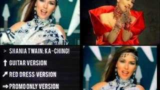 Shania Twain   Ka Ching!  (3- Versions)  HD