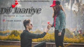 DIL JAANIYE Video | Khandaani Shafakhana | Sonakshi S | Jubin Nautiyal,| Love Story 2019 |Team ZaaRa
