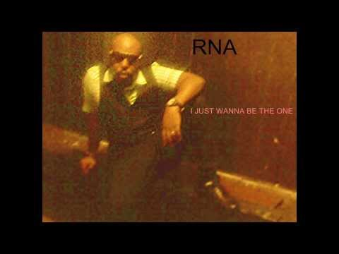 I JUST WANNA BE THE ONE - RNA (PIC VIDEO)