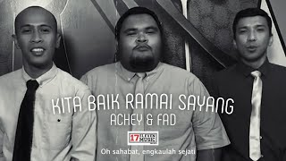 🔴 Kita Baik Ramai Sayang (ACHEY & FAD) Official Music Video