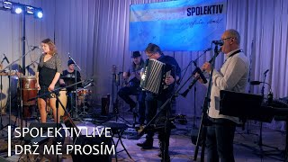 Video Spolektiv Live - Drž mě, prosím