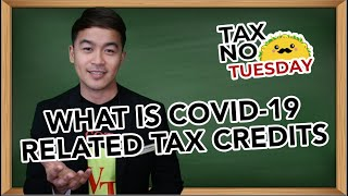 What is COVID-19-Related Tax Credits