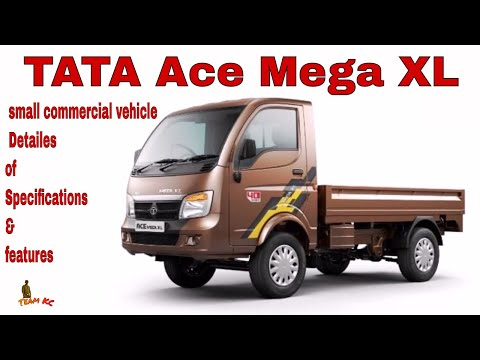 TATA Ace Mega XL, Small Commercial Vehicle, Detailes Of Specifications&features