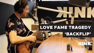 Love Fame Tragedy    Backflip (Live Op KINK)
