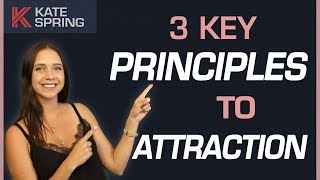 3 Key Principles To Attraction