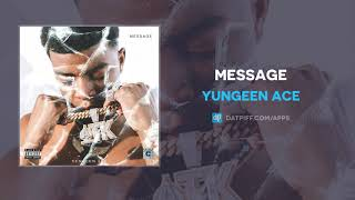 Yungeen Ace   Message (AUDIO)