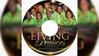 IT ALL BELONGS TO YOU - LIVING PRAISERS COVER